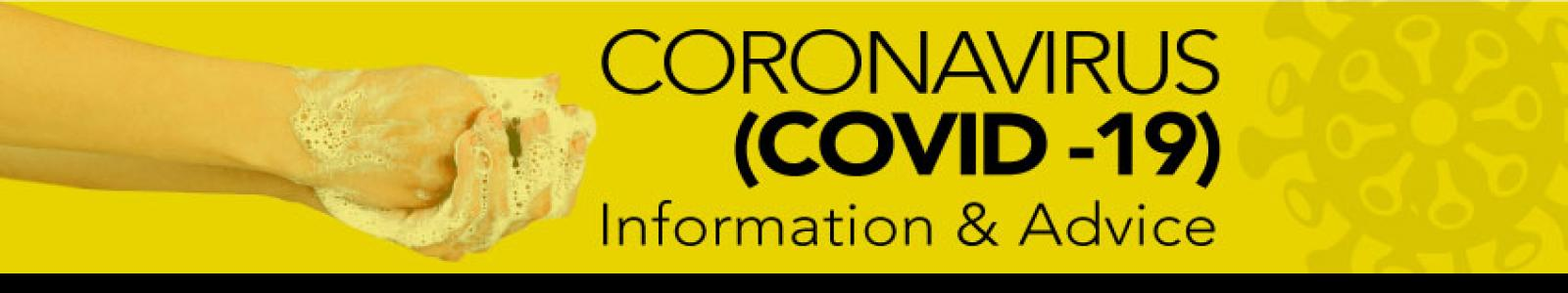 Coronavirus Covid 19 Information & Advice